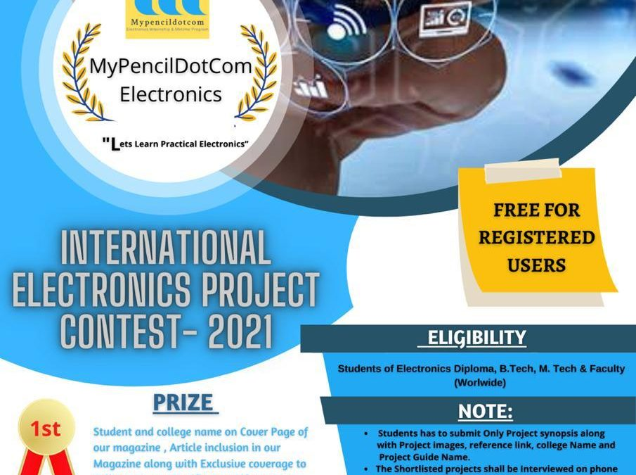 International electronics project contest – 2021 by MyPencilDotCom